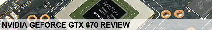 NVIDIA GeForce GTX 670 Review Introduction